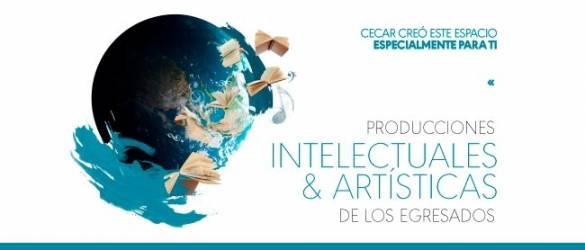 Convocatoria Permanente: Producciones intelectuales y artísticas de nuestros egresados