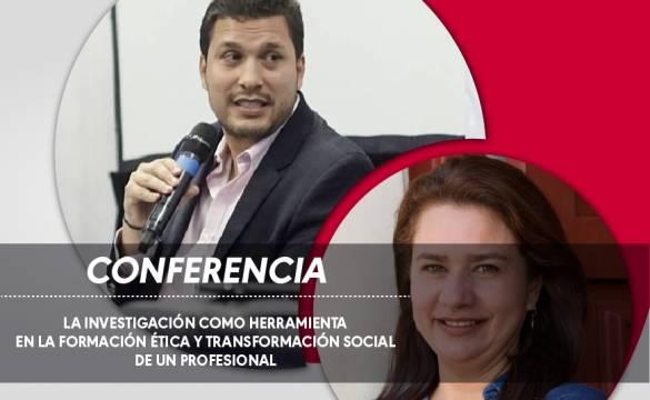 Conferencia: La investigación como herramienta en la formación ética y transformación social de un profesional