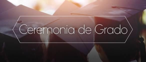 Ceremonia de Grado Junio - 2018