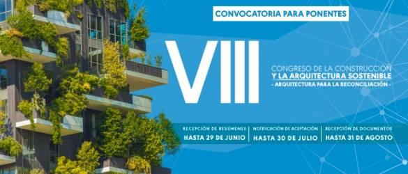 Convocatoria para Ponentes VIII Congreso de la Construcción y la Arquitectura Sostenible Arquitectura para la Reconciliación